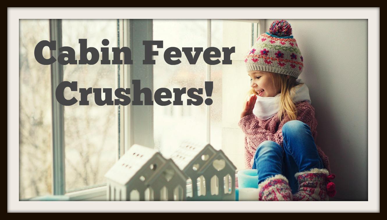 cabin fever crusher