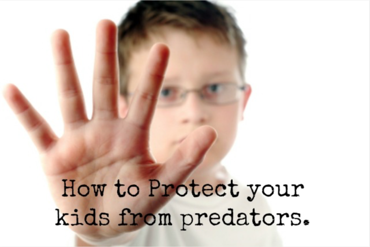 Body Safety And How to Protect Your Child From Predators